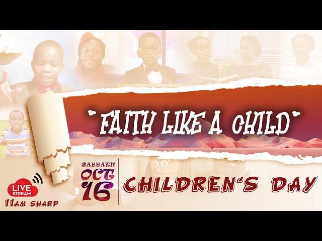 Sabbath Service ||  Children's Day || Faith Like A Child || October 16, 2021