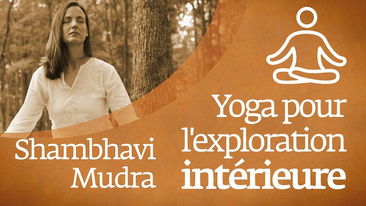Pratique gratuite de Yoga en ligne pour l'exploration intérieure   Shambhavi Mudra