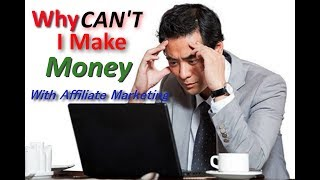 Why can't I make money with affiliate marketing programs