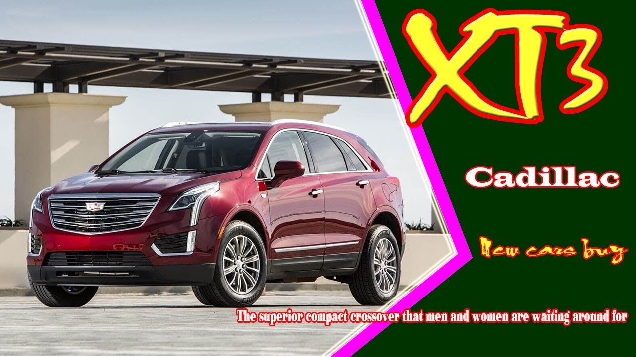 2020 Cadillac XT3 Specs, Redesign, And Release Date >> 2019 Cadillac Xt3 2019 Cadillac Xt3 Crossover 2019 Cadillac Xt3 Horsepower New Cars Buy