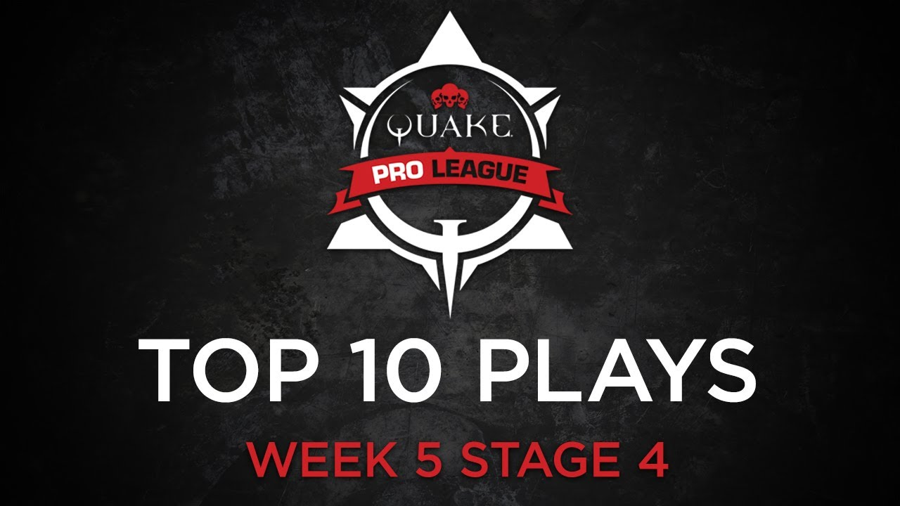 Quake Pro League - TOP 10 PLAYS - STAGE 4 WEEK 5