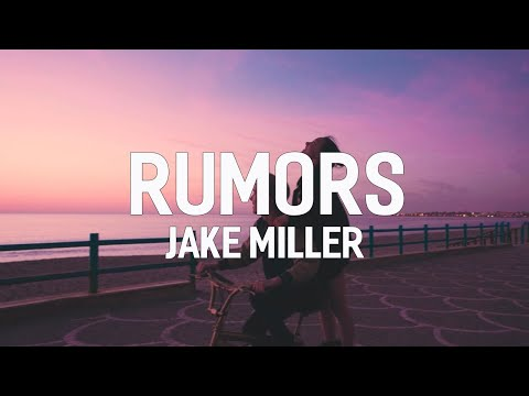 Jake Miller - Rumors (lyrics)