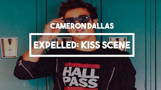 Cameron Dallas - Expelled | Kiss Scene