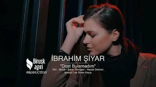 İBRAHİM ŞİYAR - DOST BULAMADIM REMİX 2019