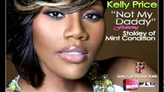 Kelly Price- Not My Daddy