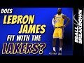 Does LeBron James Fit In With The Lakers?