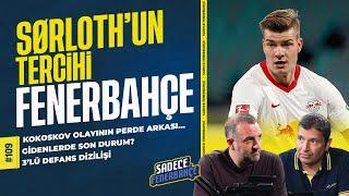 Fenerbahçenin transfer gündemi, Üçlü defans tercihi, Kokoskovun ayrılığı  Sadece Fenerbahçe 109