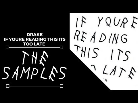 Samples From: Drake  If Youre Reading This Its Too Late