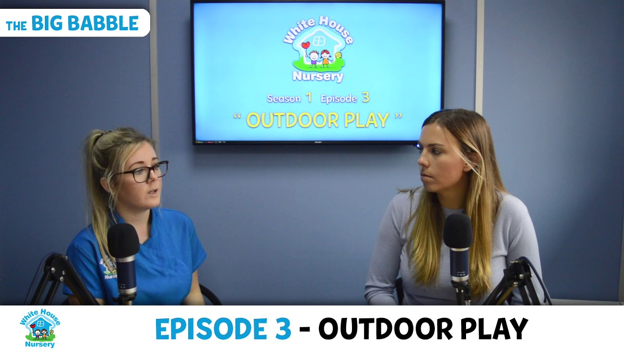 The Big Babble Episode 3 - Outdoor Play