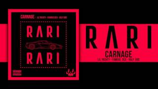 Carnage RARI ft. Lil Yachty, Famous Dex & Ugly God (Official Audio)