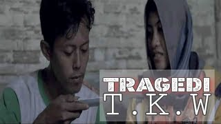 Tragedi T.K.W - FILM AMATIR INDONESIA TERBARU