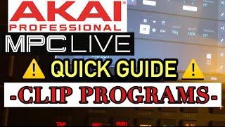 Akai MPC LIVE - How to Create Clip Programs - Quick Guide Tutorial