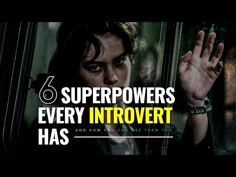 6 Superpowers Every Introvert Has (And How You Can Use Them Too)