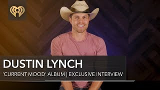Dustin Lynch 'Current Mood' Album Announce | Exclusive Interview
