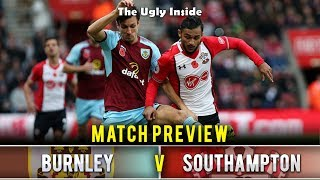 MATCH PREVIEW: Burnley vs Southampton | The Ugly Inside