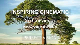 NO COPYRIGHT | FREE TO DOWNLOAD | INSPIRING CINEMATIC BACKGROUND MUSIC FOR VLOGS VIDEOS