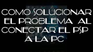 COMO SOLUCIONAR EL PROBLEMA AL CONECTAR EL PSP 3000 A LA PC 2017