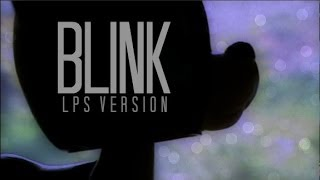 LPS : Blink - Music Video