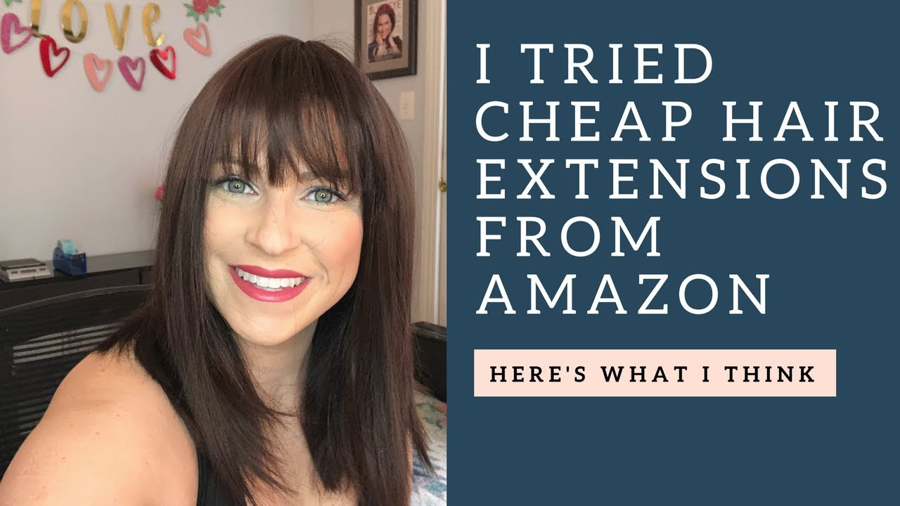 I Tried Cheap Hair Extensions From Amazon Youtube