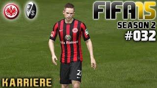 FIFA 15 KARRIERE SEASON 2 #032: Eintracht Frankfurt vs. SC Freiburg «» Let