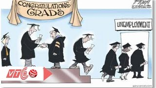 Có nhất thiết vào Đại học để thất nghiệp? | VTC