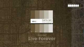 Data MC - Live forever (DJ Friction Dub)