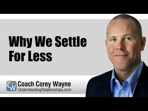 Why We Settle For Less