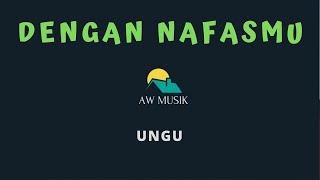 UNGU-DENGAN NAFASMU (KARAOKE+LYRICS) BY AW MUSIK