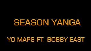 yo-maps-ft-bobby-east-season-yanga-translations-2019