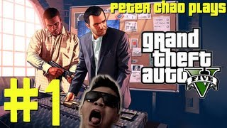 peter chao plays   grand theft auto 5 gta v part 1 a robbery gone wrong