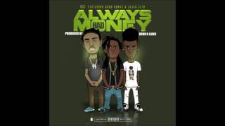 Alcy Ft. Lajan Slim & Robb Bank$ - Always Had Money
