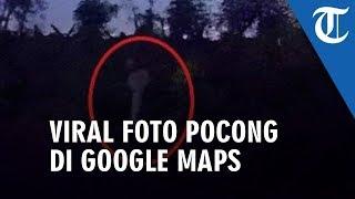 Video Penampakan Foto Pocong di Google Maps Kedungwaru Kidul, Ini Kata Fotografernya