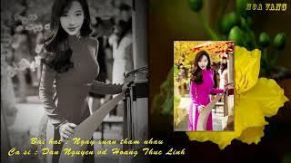 NGÀY XUÂN THĂM NHAU: Đan Nguyên & Hoàng Thục Linh thumbnail