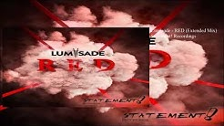 Lumisade - RED (Extended Mix)