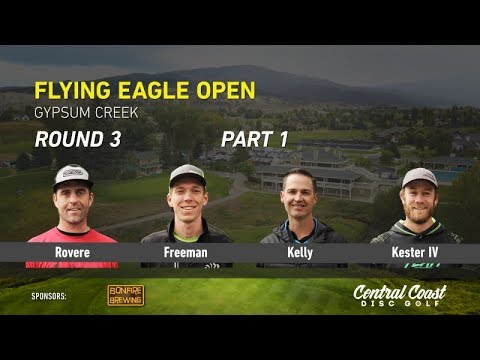 2017 Flying Eagle Open Round 3 Part 1 (Rovere, Freeman, Kelly, Kester IV)