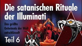 Die satanischen Rituale der Illuminati - Folge 6