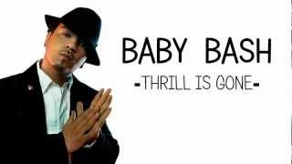 Baby Bash - Thrill Is Gone [Lyrics] HD