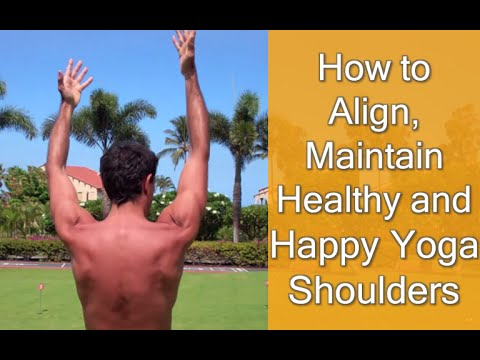 How to Align, Maintain Healthy and Happy Yoga Shoulders