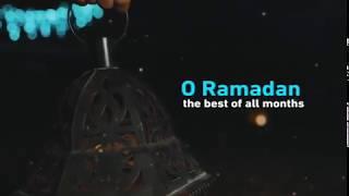 Ramadan, O Best of Months | رمضان!  اے ماہِ افضل ترین | رمضان يا خير الشهور