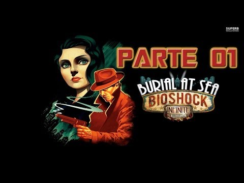 Bioshock Infinite || Burial at Sea || Episodio 01 || Parte 01 【Español】