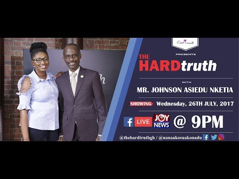The Hard Truth With Mr. Johnson Kwadwo Asiedu Nketia