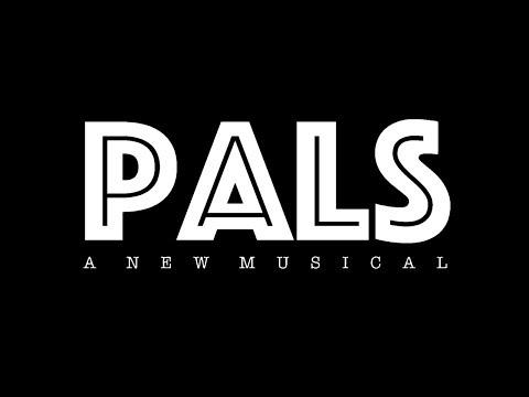 PALS - A New Musical