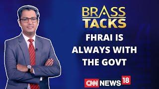 FHRAI Is Always With The Govt : Gurbaxish Singh Kohli | Brass Tacks With Zakka Jacob | CNN News18