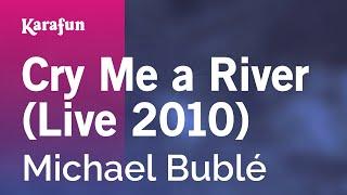 Karaoke Cry Me A River (Live 2010) - Michael Bublé *