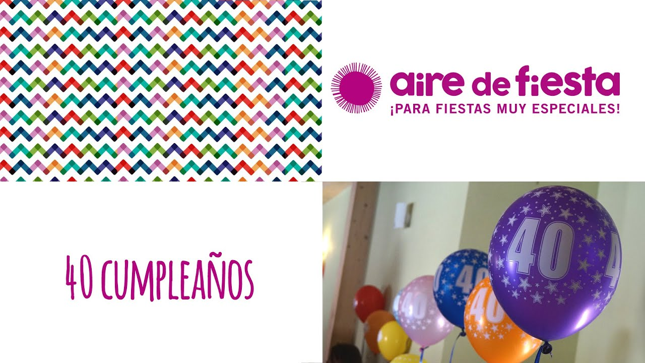 40 cumplea os youtube - Ideas para un 40 cumpleanos ...