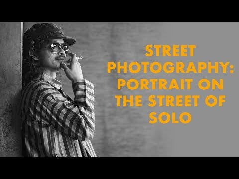 Street Photography: Portrait On The Street of Solo (2018)| DarwisVlog #23