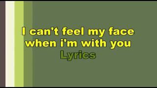 Can't feel my face  lyric