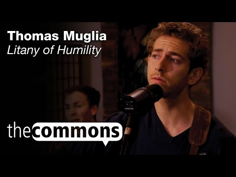The Commons: Litany of Humility – Thomas Muglia