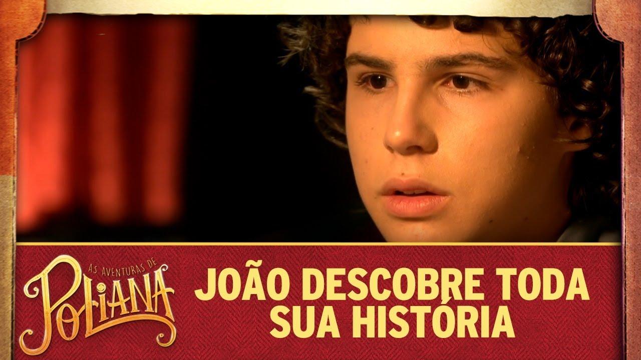 João descobre toda sua história | As Aventuras de Poliana