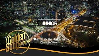 JUNIOR - Kembali Ke Jakarta (Official Audio)